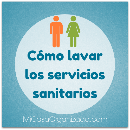 C mo limpiar los servicios sanitarios mi casa organizada - Como limpiar la casa a fondo ...