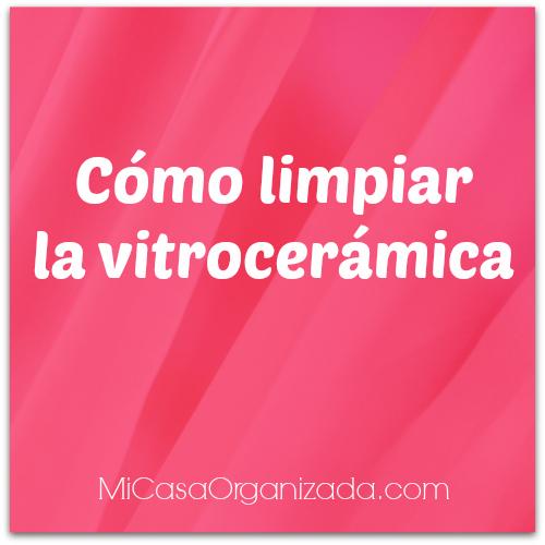 Como limpiar vitroceramica mi casa organizada - Como reparar una vitroceramica ...