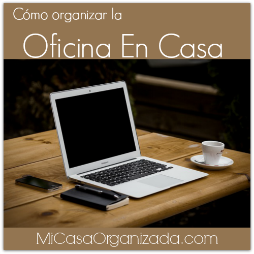 C Mo Organizar La Oficina En Casa Home Office Mi Casa