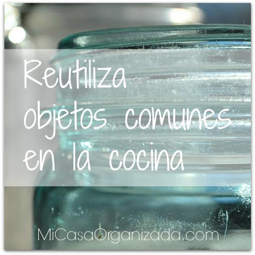 reutiliza objetos comunes en la cocina