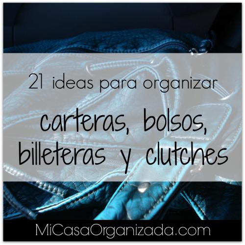 21 ideas para organizar carteras bolsos y billeteras mi - Ideas para organizar tu casa ...