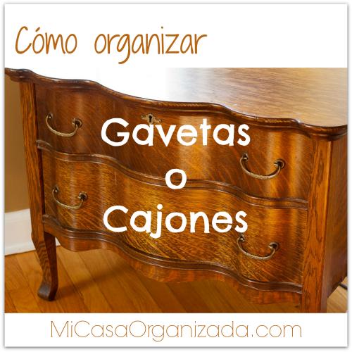 Cómo Limpiar y Organizar Gavetas o Cajones