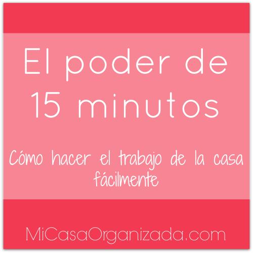 El Poder De 15 Minutos C Mo Hacer El Trabajo De La Casa