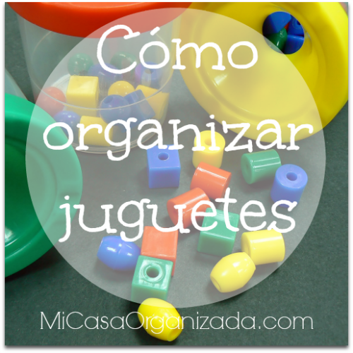 C mo organizar juguetes mi casa organizada - Ideas para organizar juguetes ninos ...