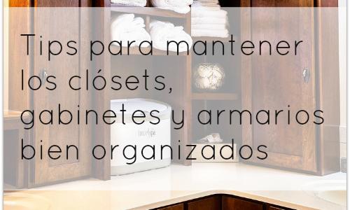 Tips Para Mantener Los Clósets, Gabinetes y Armarios Bien Organizados