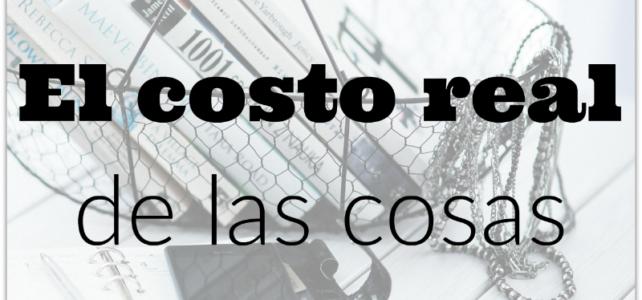 El costo real de las cosas