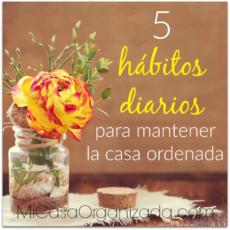 5 hábitos diarios para mantener la casa ordenada