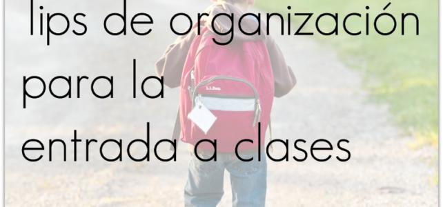 Tips de organización para la entrada a clases