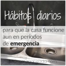 Hábitos diarios para que la casa funcione aun en períodos de emergencia