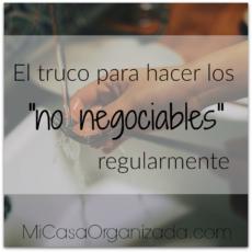 El truco para hacer los no negociables regularmente