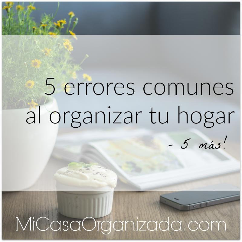 5 errores comunes al organizar tu hogar - 5 más