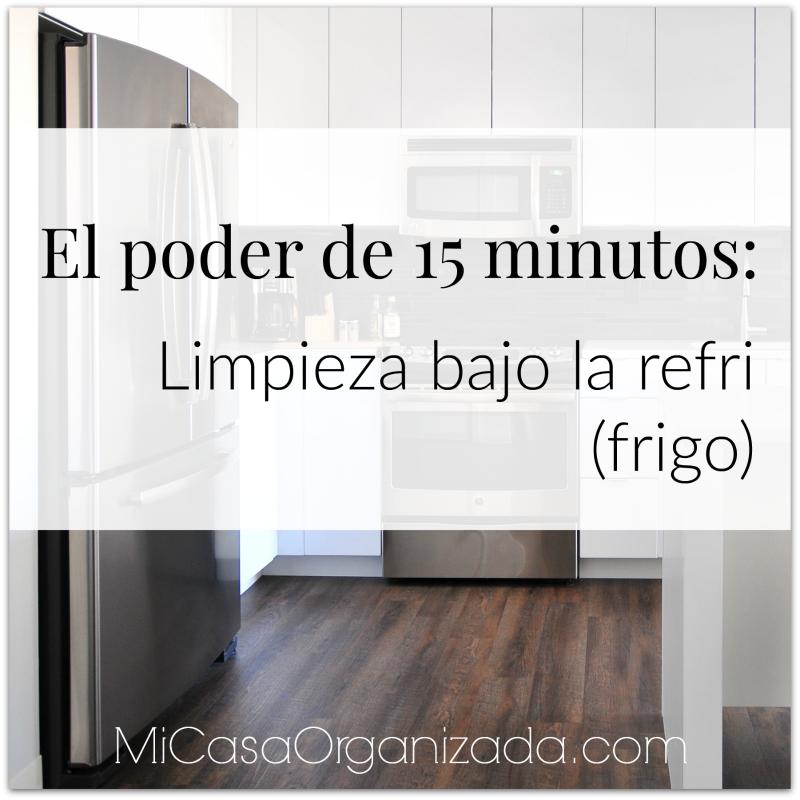 El poder de 15 minutos limpieza bajo la refri frigo