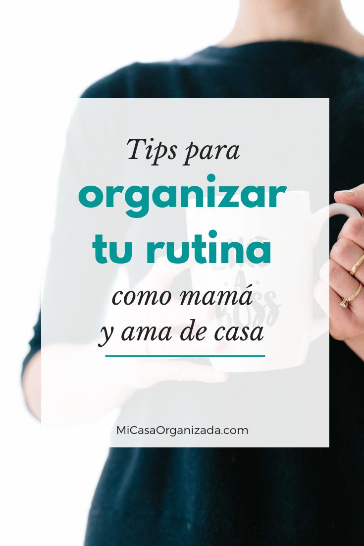 Tips para organizar tu rutina como mamá y ama de casa 735x1102