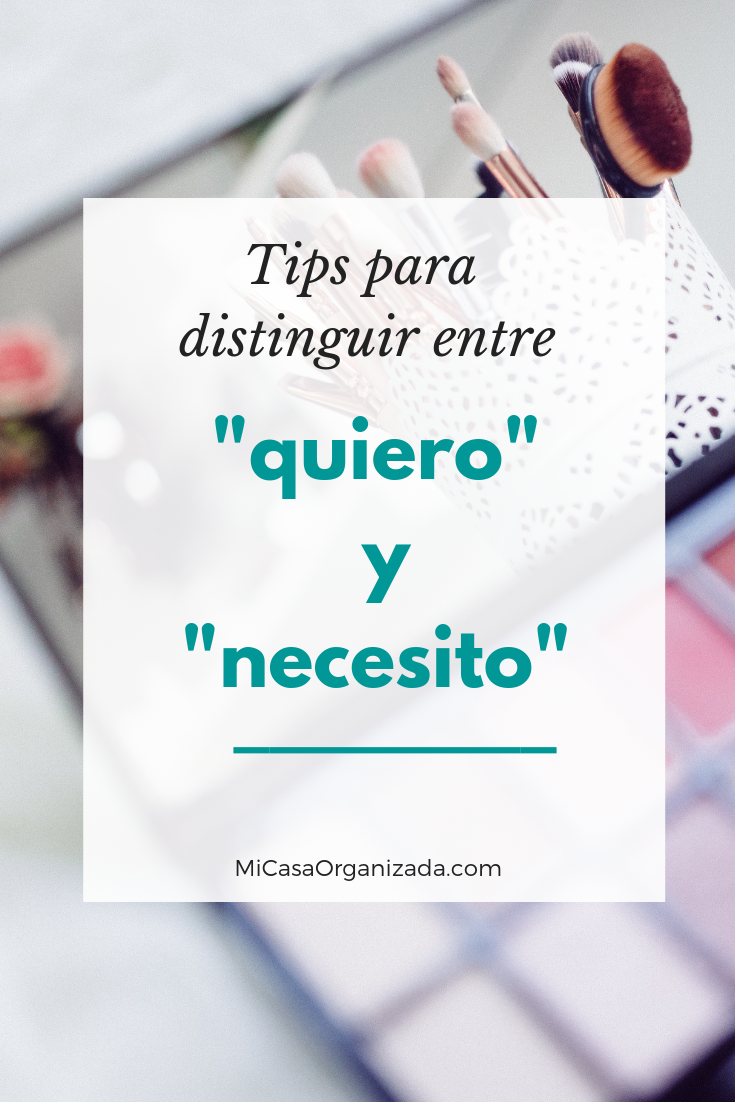 Tips para distinguir entre quiero y necesito 2